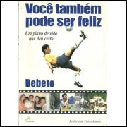 Voce Tambem Pode Ser Feliz / Bebeto / 10280
