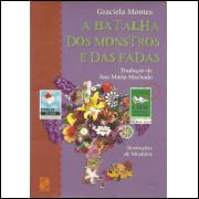 A Batalha Dos Monstros E Das Fadas / Graciela Montes / 10288