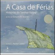 A Casa de Ferias Historias do Senhor Valery / Goncalo M Tavares / 10301