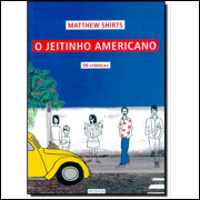 O Jeitinho Americano 99 cronicas / Matthew Shirts / 10323