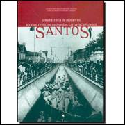 Santos Uma historia de pioneiros piratas revoltas epidemias carnaval e futebol / 10326