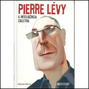 A Inteligencia Coletiva / Pierre Levy / 10396