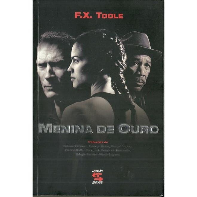 Menina De Ouro / F X Toole / 10398