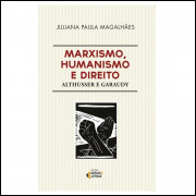 Marxismo, Humanismo E Direito Althusser E Garaudy / Juliana Paula Magalhaes / 10441