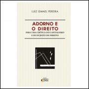 Adorno E O Direito / Luiz Ismael Pereira / 10443