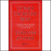 Como Escrever Bem / William Zinsser / 10456