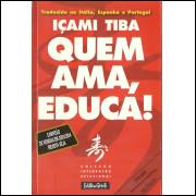 Quem Ama Educa / Icami Tiba / 10459