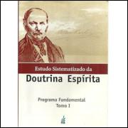 Estudo Sistematizado Da Doutrina Espirita programa fundamental tomo 1 / Cecilia Rocha Org / 8989