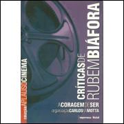 A Coragem De Ser Criticas De Rubem Biafora / Rubem Biafora Org Carlos M Motta / 10463