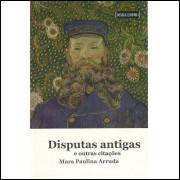 Disputas Antigas E Outras Citacoes / Mara Paulina Arruda / 10466
