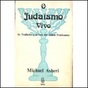 O Judaismo Vivo / Michael Asheri / 10490