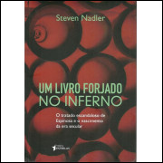 Um Livro Forjado No Inferno / Steven Nadler / 10509