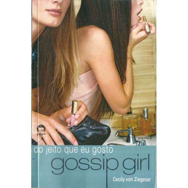 Do Jeito Que Eu Gosto Gossip Girl / Cecily Von Ziegesar / 10523