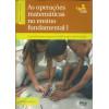As Operacoes Matematicas No Ensino Fundamental 1 / Claudia Broitman / 10528