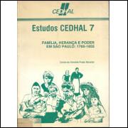 Estudos Cedhal Nro 7 Familia Heranca E Poder Em Sao Paulo 1765 1855 / 10538