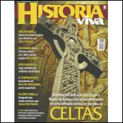 Revista Historia Viva Ano 1 Nro 07 Maio Celtas / Duetto Editorial / 10554