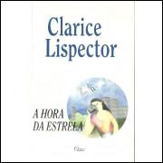 A Hora Da Estrela / Clarice Lispector / 10546