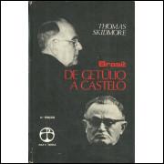 Brasil De Getulio A Castelo / Thomas Skidmore / 10547