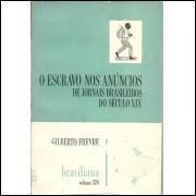 O Escravo Nos Anuncios De Jornais Brasileiros Do Seculo 20 / Gilberto Freyre / 10548