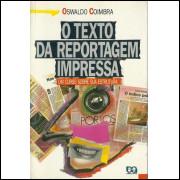 O Texto Da Reportagem Impressa / Oswaldo Coimbra / 10570