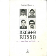 Renato Russo O Trovador Solitario / Arthur Dapieve / 10572