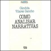 Como Analisar Narrativas / Candida Vilares Gancho / 10575