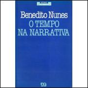O Tempo Na Narrativa / Benedito Nunes / 10574