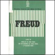 Analise De Uma Fobia Em Um Menino De Cinco Anos - O Pequeno Hans / Sigmund Freud / 10585