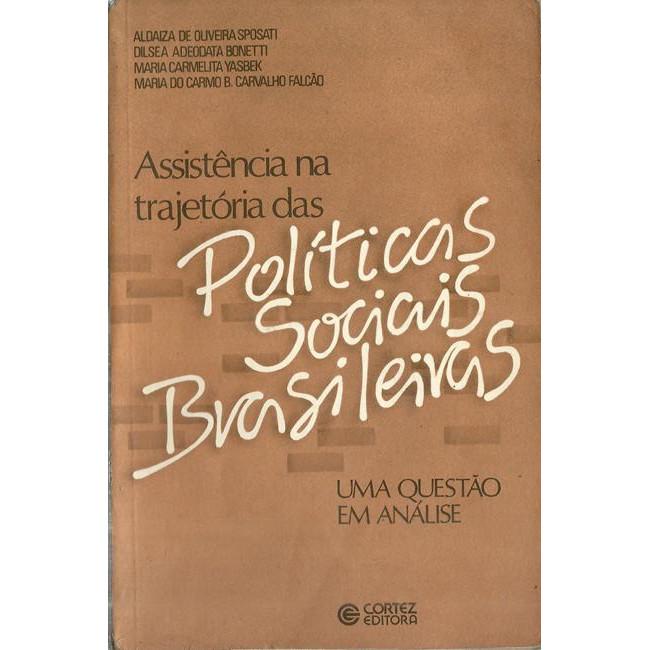 Assistencia Na Trajetoria Das Politicas Sociais Brasileiras / 10584