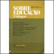 Sobre Educacao Dialogos Volume 1 / Paulo Freire; Sergio Guimaraes / 10587
