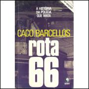 Rota 66 / Caco Barcellos / 10588