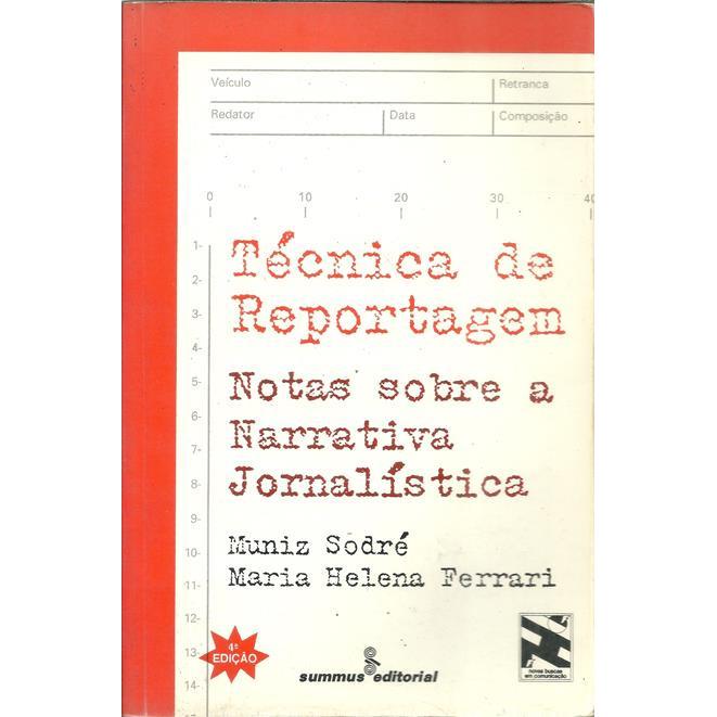Tecnica De Reportagem Notas Sobre A Narrativa Jornalistica / 10590