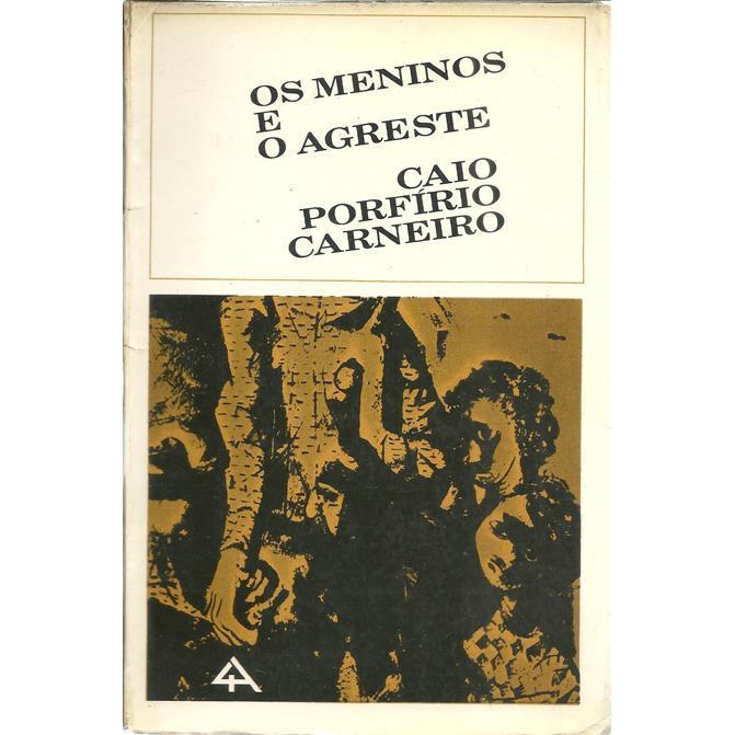 Os Meninos E O Agreste / Caio Porfirio Carneiro / 10600