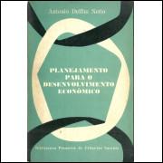 Planejamento Para O Desenvolvimento Economico / Antonio Delfim Netto / 10618