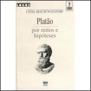 Platao Por Mitos E Hipoteses / Lygia Araujo Watanabe / 10620