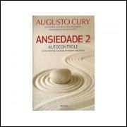 Ansiedade 2 Autocontrole / Augusto Cury / 10666