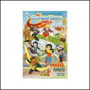 Dc Superhero Girls Escola De Super Herois Provas Finais / Shea Fontana; Yancey Labat / 10672