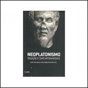 Neoplatonismo Tradicao E Contemporaneidade / Cicero Cunha E Oscar Bauchwitz Org / 3324