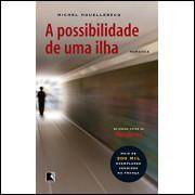 A Possibilidade De Uma Ilha / Michel Houellebecq / 10722