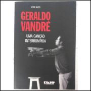Geraldo Vandre ? Uma Cancao Interrompida / Victor Nuzzi / 10729