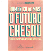 O Futuro Chegou / Domenico De Masi / 10730