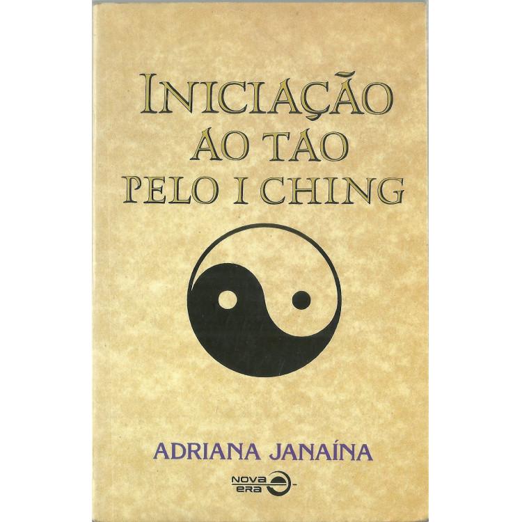 Iniciacao Ao Tao Pelo I Ching / Adriana Janaina / 10712
