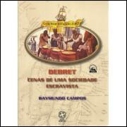 Debret Cenas De Uma Sociedade Escravista / Raymundo Campos / 10715
