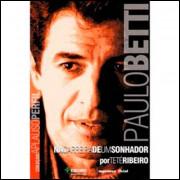 Paulo Betti Na Carreira De Um Sonhador / Tete Ribeiro / 10718