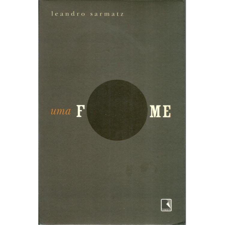 Uma Fome / Leandro Sarmatz / 10737