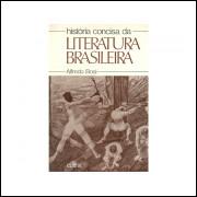 Historia Concisa Da Literatura Brasileira / Alfredo Bosi / 10802