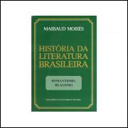 Historia Da Literatura Brasileira Volume 2 Romantismo Realismo / Massaud Moises / 10794