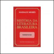 Historia Da Literatura Brasileira Volume 5 Modernismo Atualidade / Massaud Moises / 10795