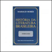 Historia Da Literatura Brasileira Volume 3 Simbolismo / Massaud Moises / 10796