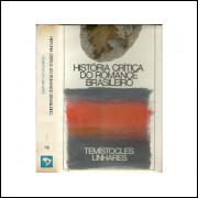 Historia Critica Do Romance Brasileiro Vol 01 / Temistocles Linhares / 10822